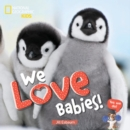 We Love Babies! - Book