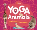 Yoga Animals : Playful Poses for Calming Your Wild Ones - Book
