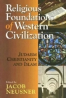 Religious Foundations of Western Civilization : Judaism, Christianity, and Islam - eBook