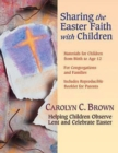 Sharing the Easter Faith with Children : Helping Children Observe Lent and Celebrate Easter - eBook