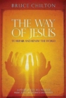 The Way of Jesus : To Repair and Renew the World - eBook