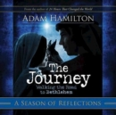 The Journey: A Season of Reflections : Walking the Road to Bethlehem - eBook