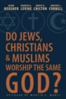 Do Jews, Christians and Muslims Worship the Same God? - eBook