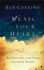 Music for Your Heart : Reflections from Your Favorite Songs - eBook