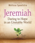 Jeremiah - Women's Bible Study Participant Book : Daring to Hope in an Unstable World - eBook