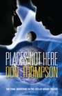 Places Not Here - eBook