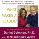 What Makes a Leader? : A Leading With Emotional Intelligence Conversation with Jack and Suzy Welch - eAudiobook
