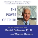 The Power of Truth : A Leading with Emotional Intelligence Conversation with Warren Bennis - eAudiobook