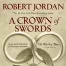 A Crown of Swords : Book Seven of 'The Wheel of Time' - eAudiobook