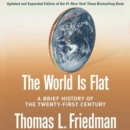 The World Is Flat [Updated and Expanded] : A Brief History of the Twenty-first Century - eAudiobook