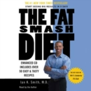 The Fat Smash Diet : The Last Diet You'll Ever Need - eAudiobook