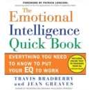 The Emotional Intelligence Quick Book : Everything You Need to Know to Put Your EQ to Work - eAudiobook