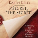 The Secret of The Secret : Unlocking the Mysteries of the Runaway Bestseller - eAudiobook