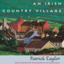 An Irish Country Village : A Novel - eAudiobook