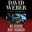 By Schism Rent Asunder : A Novel in the Safehold Series (#2) - eAudiobook