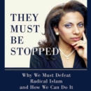 They Must Be Stopped : Why We Must Defeat Radical Islam and How We Can Do It - eAudiobook
