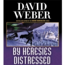 By Heresies Distressed : A Novel in the Safehold Series (#3) - eAudiobook