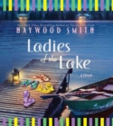 Ladies of the Lake : A Novel - eAudiobook