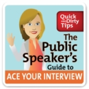 The Public Speaker's Guide to Ace Your Interview: 6 Steps to Get the Job You Want - eAudiobook