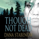 Though Not Dead : A Kate Shugak Novel - eAudiobook