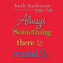 Always Something There to Remind Me - eAudiobook