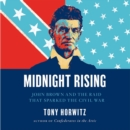Midnight Rising : John Brown and the Raid That Sparked the Civil War - eAudiobook