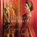The Favored Queen : A Novel of Henry VIII's Third Wife - eAudiobook