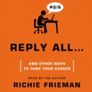 REPLY ALL...and Other Ways to Tank Your Career : A Guide to Workplace Etiquette - eAudiobook
