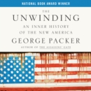 The Unwinding : An Inner History of the New America - eAudiobook