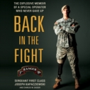 Back in the Fight : The Explosive Memoir of a Special Operator Who Never Gave Up - eAudiobook