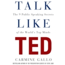 Talk Like TED : The 9 Public-Speaking Secrets of the World's Top Minds - eAudiobook