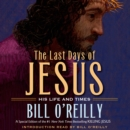 The Last Days of Jesus : His Life and Times - eAudiobook
