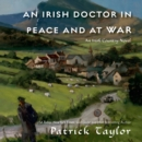 An Irish Doctor in Peace and at War : An Irish Country Novel - eAudiobook