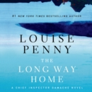 The Long Way Home : A Chief Inspector Gamache Novel - eAudiobook