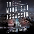 The Midnight Assassin : Panic, Scandal, and the Hunt for America's First Serial Killer - eAudiobook