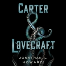 Carter & Lovecraft : A Novel - eAudiobook