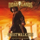 Deadlands: Ghostwalkers - eAudiobook