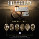 Bill O'Reilly's Legends and Lies: The Real West - eAudiobook