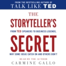 The Storyteller's Secret : From TED Speakers to Business Legends, Why Some Ideas Catch On and Others Don't - eAudiobook