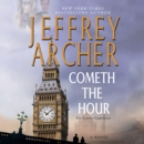 Cometh the Hour : Book Six Of the Clifton Chronicles - eAudiobook