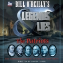 Bill O'Reilly's Legends and Lies: The Patriots - eAudiobook