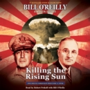 Killing the Rising Sun : How America Vanquished World War II Japan - eAudiobook