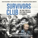 Survivors Club : The True Story of a Very Young Prisoner of Auschwitz - eAudiobook