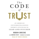 The Code of Trust : An American Counterintelligence Expert's Five Rules to Lead and Succeed - eAudiobook