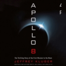 Apollo 8 : The Thrilling Story of the First Mission to the Moon - eAudiobook