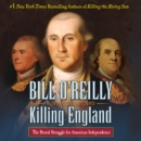 Killing England : The Brutal Struggle for American Independence - eAudiobook
