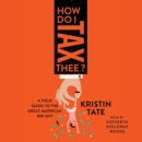 How Do I Tax Thee? : A Field Guide to the Great American Rip-Off - eAudiobook
