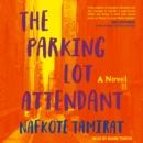 The Parking Lot Attendant : A Novel - eAudiobook