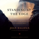 Standing at the Edge : Finding Freedom Where Fear and Courage Meet - eAudiobook