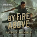 By Fire Above : A Signal Airship Novel - eAudiobook